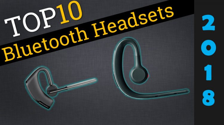 Top 10 Best Bluetooth Headsets Reviews In 2018